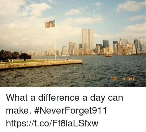 Memes, 🤖, and Can: What a difference a day can make. #NeverForget911 https://t.co/Ff8laLSfxw