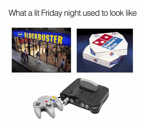 Blockbuster, Dank, and Friday: What a lit Friday night used to look like  BLOCKBUSTER