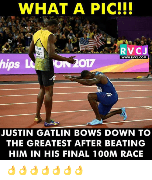 Finals, Memes, and Race: WHAT A PIC!!!  RVCJ  BOLT  WWW.RVCJ.COM  hips L  N2017  JUSTIN GATLIN BOWS DOWN TO  THE GREATEST AFTER BEATING  HIM IN HIS FINAL 1 00M RACE 👌👌👌👌👌👌👌