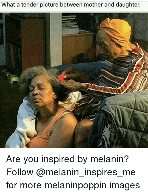 Memes, Images, and 🤖: What a tender picture between mother and daughter. Are you inspired by melanin?Follow @melanin_inspires_me for more melaninpoppin images