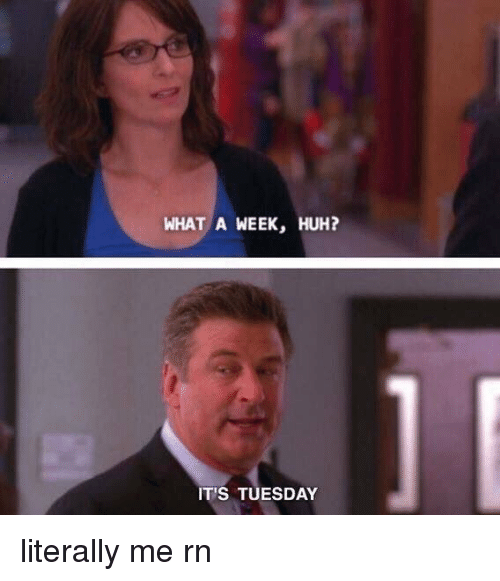 what a week huh its tuesday literally me rn 5426455 what a week huh? it's tuesday literally me rn funny meme on me me