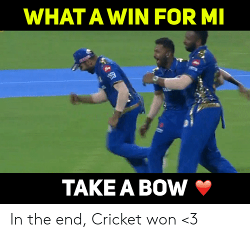 Memes, Cricket, and 🤖: WHAT A WIN FOR M  TAKE A BOW In the end, Cricket won <3