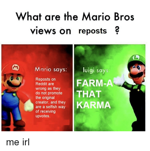 What Are The Mario Bros Views On Reposts M Mario Says