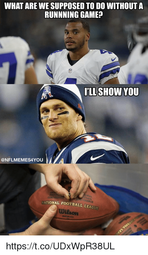 Football, Game, and League: WHAT ARE WE SUPPOSED TO DO WITHOUT A  RUNNNING GAME?  LLSHOW YOU  @NFLMEMES4YOU  com  TIONAL FOOTBALL LEAGUE  wilson https://t.co/UDxWpR38UL