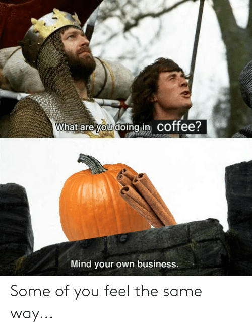 Reddit, Business, and Coffee: What are you doing in Coffee?  Mind your own business. Some of you feel the same way...
