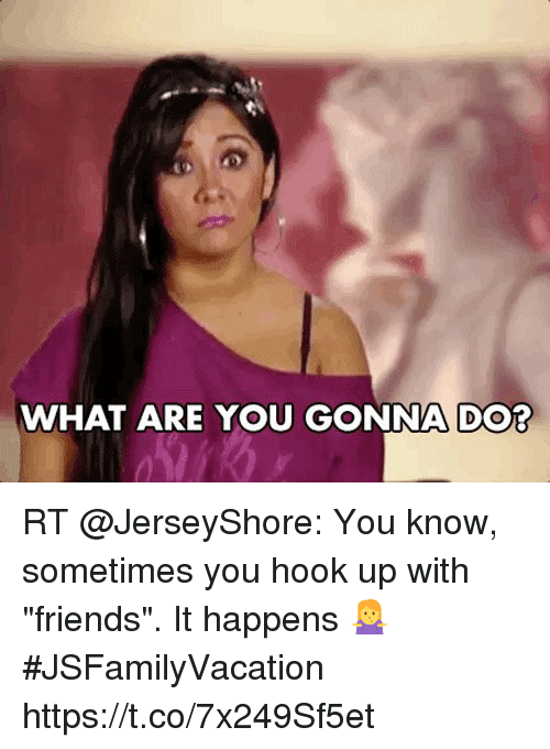 Can you hook up with a friend