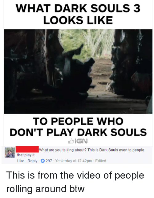 what dark souls 3 looks like to people who dont 5789531 ✅ 25 best memes about this is dark souls this is dark souls memes,Dark Souls 3 Memes