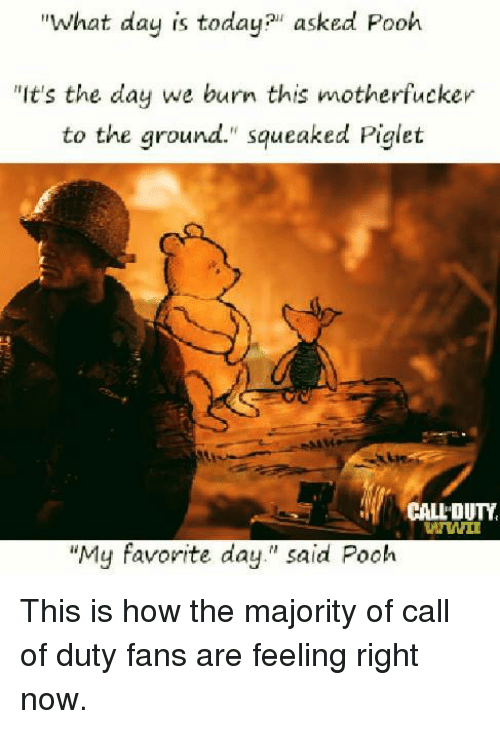 what day is today asked pooh its the day we 20428038 ✅ 25 best memes about burn this motherfucker to the ground,Pooh And Piglet Meme