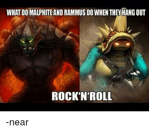 WHAT DO MALPHITE AND RAMMUS DO WHEN THEYHANG OUT ROCK'N'ROLL