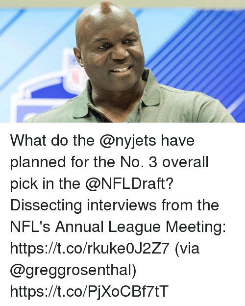 Memes, 🤖, and League: What do the @nyjets have planned for the No. 3 overall pick in the @NFLDraft?  Dissecting interviews from the NFL's Annual League Meeting: https://t.co/rkuke0J2Z7 (via @greggrosenthal) https://t.co/PjXoCBf7tT
