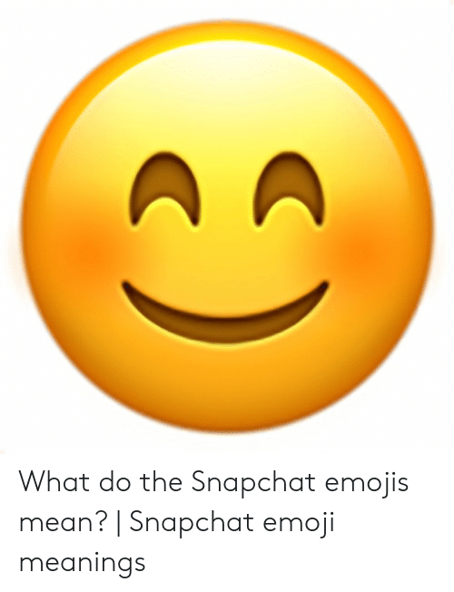 What Do the Snapchat Emojis Mean? | Snapchat Emoji Meanings