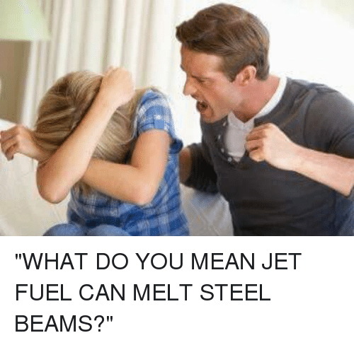 Jet Fuel Can Melt Steel Beams