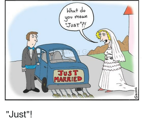 What Do You Mean Just Just Married 2 Funny Meme On Me Me