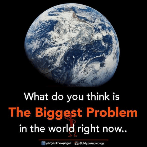 Memes, World, and 🤖: What do you think is  The Biggest Problem  in the world right now..  31  团/didyouknowpagel  C. @didyouknowpage