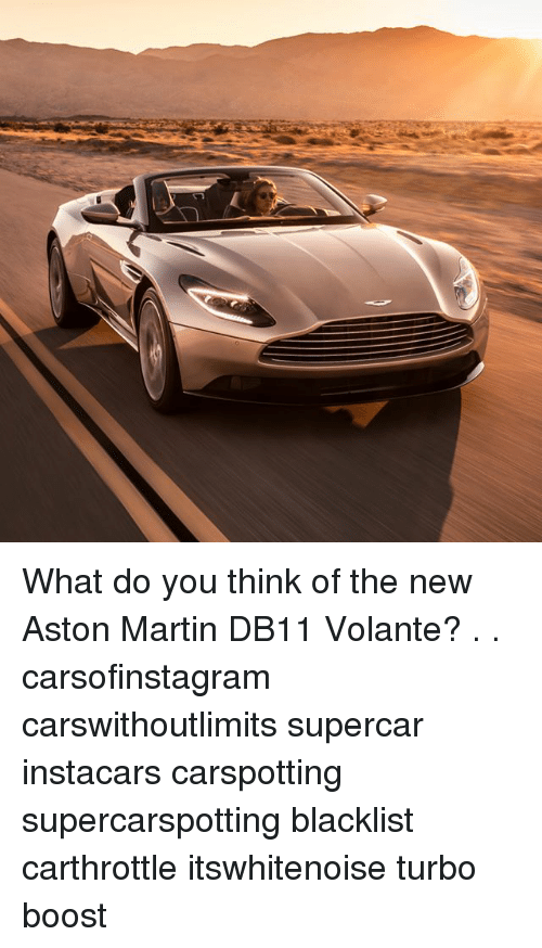 Martin, Memes, and Aston Martin: What do you think of the new Aston Martin DB11 Volante? . . carsofinstagram carswithoutlimits supercar instacars carspotting supercarspotting blacklist carthrottle itswhitenoise turbo boost