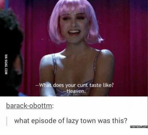 what does your cunt taste like heaven barack obottm what episode 14121994 ✅ 25 best memes about girl from lazy town girl from lazy town