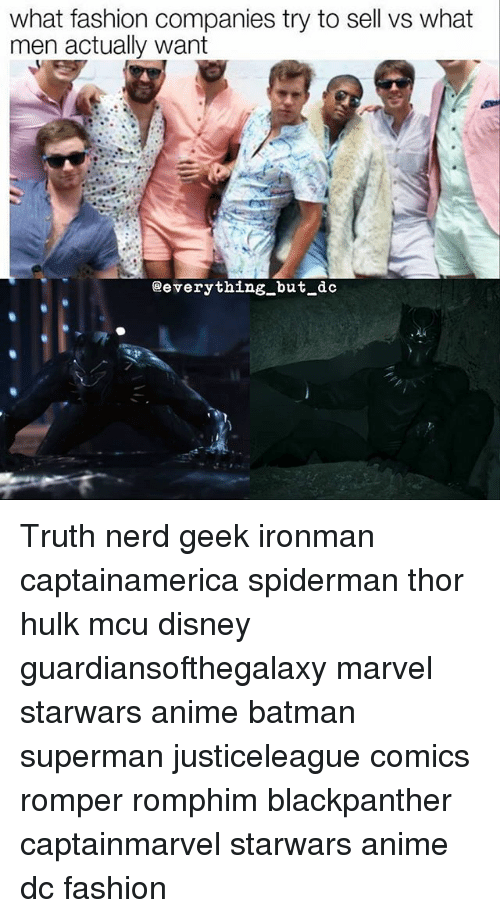 Anime, Batman, and Disney: what fashion companies try to sell Vs what  men actually want  @everything but dc Truth nerd geek ironman captainamerica spiderman thor hulk mcu disney guardiansofthegalaxy marvel starwars anime batman superman justiceleague comics romper romphim blackpanther captainmarvel starwars anime dc fashion