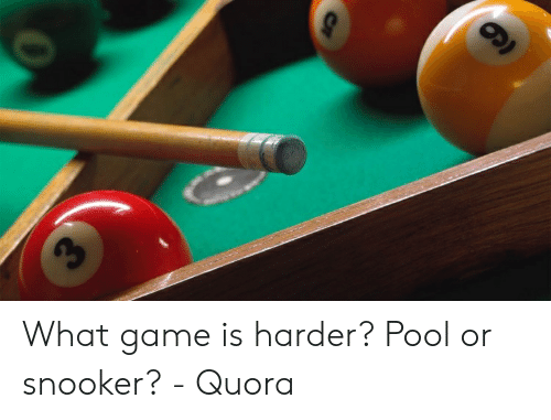 How To Set Up Pool Balls Quora >> What Game Is Harder Pool Or Snooker Quora Game Meme On