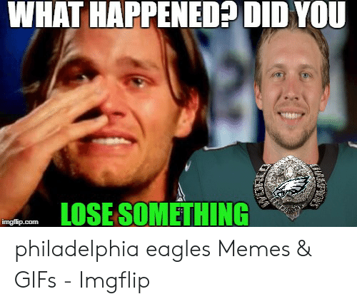 What Happened Did You Lose Something Philadelphia Eagles Memes