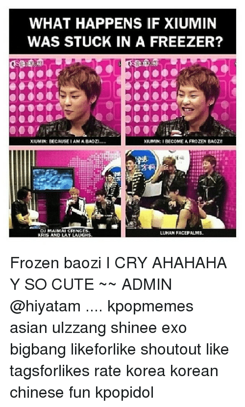 Image of: Minseok Asian Crying And Cute What Happens If Xiumin Was Stuck In Freezer Funny What Happens If Xiumin Was Stuck In Freezer Xiumin Because