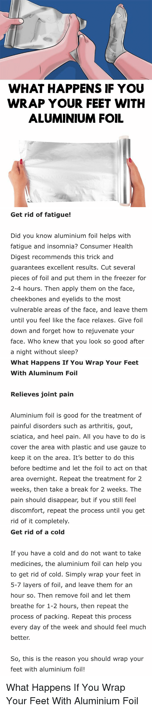 WHAT HAPPENS IF YOU WRAP YOUR FEET WITH ALUMINIUM FOIL Get