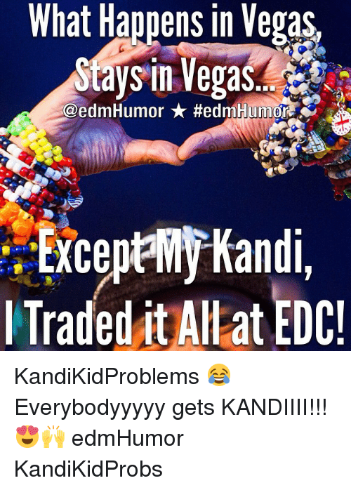 what happens in vegas except kandi traded itahlat edc kandikidproblems 176262 what happens in vegas except kandi traded itahlat edc