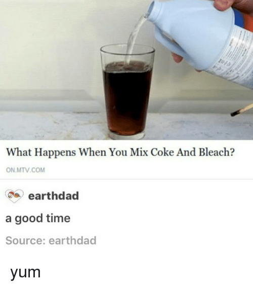 Black Twitter, Good Times, and Coke: What Happens When You Mix Coke And Bleach?  ON MTV COM  earthdad  a good time  Source: earthdad yum