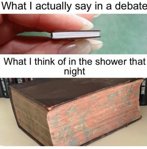 Shower, Debate, and Secrets: What I actually say in a debate  What I think of in the shower that  night  THE DIME  SECRETS