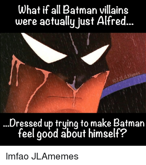 what if all batman villains were actually just alfred memes 343598 25 best alfred meme memes alfred memes