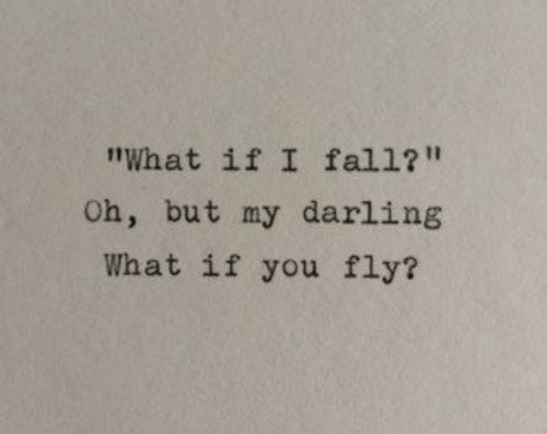 Fall, Fly, and Darling: What if I fall?  Oh, but my darling  What if you fly?