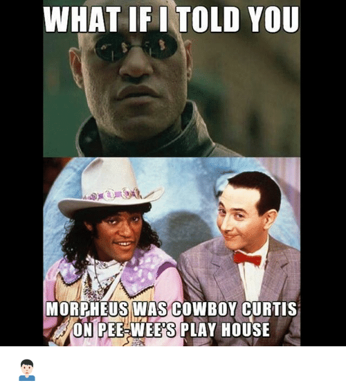 what if i told you morpheus was cowboy curtis on 24585368 ✅ 25 best memes about cowboy curtis cowboy curtis memes