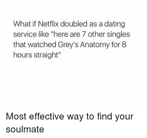 Netflix doubled as a dating service