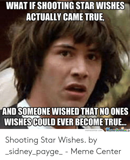 What If Someone Was Shooting >> What If Shooting Star Wishes Actually Came True And Someone Wished