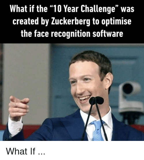 """Reddit, Software, and Zuckerberg: What if the """"10 Year Challenge"""" was  created by Zuckerberg to optimise  the face recognition software"""