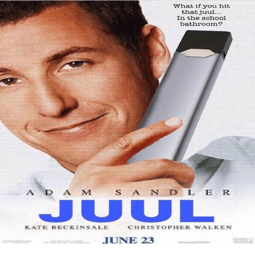 What If You Hit That Juul In The School Bathroom A D A M