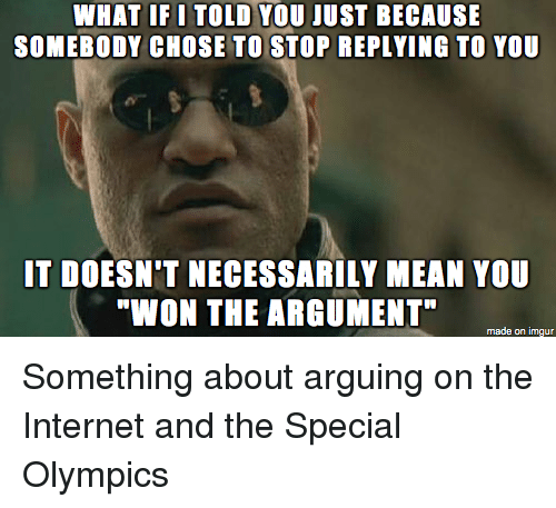 arguing on the internet is like the special olympics