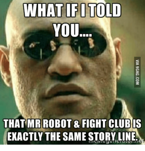 What Ifitold You That Mr Robot 8 Fight Clubis Exactly The Same