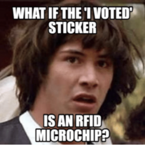 what ifthe i voted sticker isan rfid microchip 14016406 ✅ 25 best memes about i voted sticker i voted sticker memes,I Voted Sticker Meme