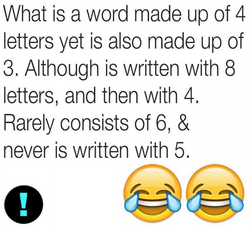 What Is a Word Made Up of 4 Letters Yet Is Also Made Up of 3