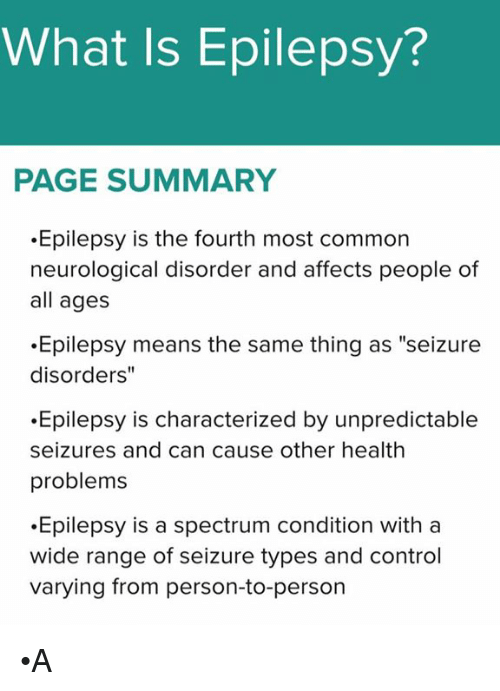 What Is Epilepsy? PAGE SUMMARY Epilepsy Is the Fourth Most Common