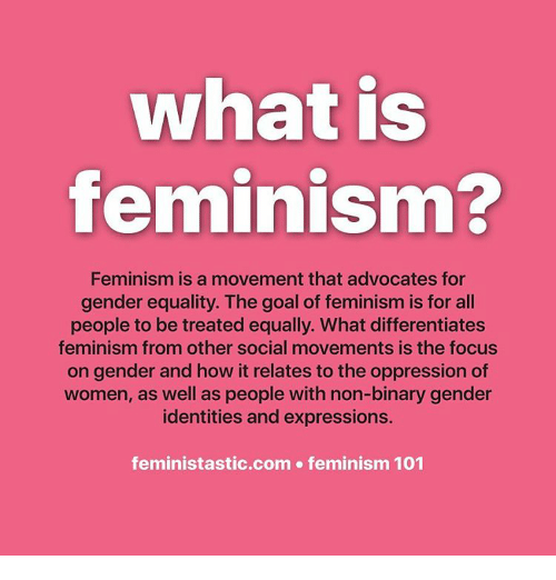 feminism as the advocacy of social equality for men and women The men feminists left behind  breaking down the legal and social barriers that blocked women from the work force, questioning the cultural rules that so often kept women silent, and.