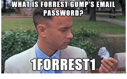 what is forrest gumps email password 1 forrest1 made on 4272339 what is forrest gump's email password? 1 forrest1 made on inngu