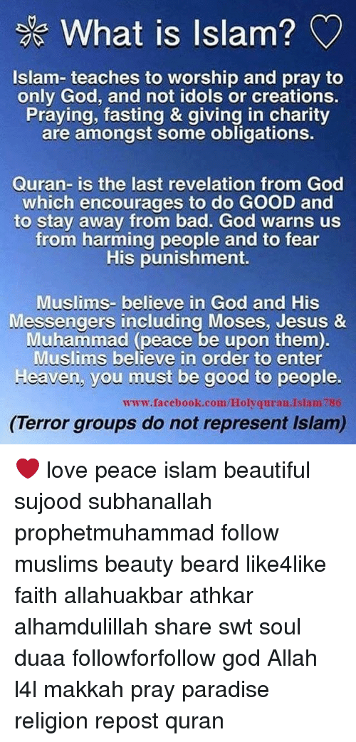 What Is Islam? Islam- Teaches to Worship and Pray to Only