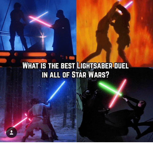 Good Lightsaber, Memes, And Star Wars: WHAT IS THE BEST LIGHTSABER DUEL IN ALL Nice Look