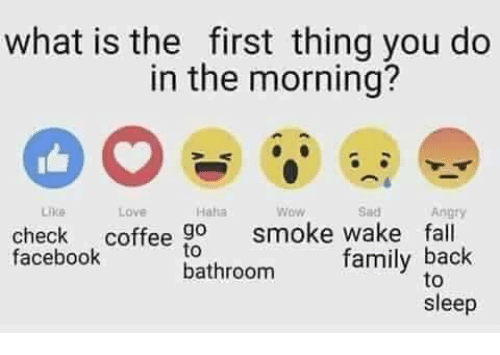 First Thing You Do In The Morning