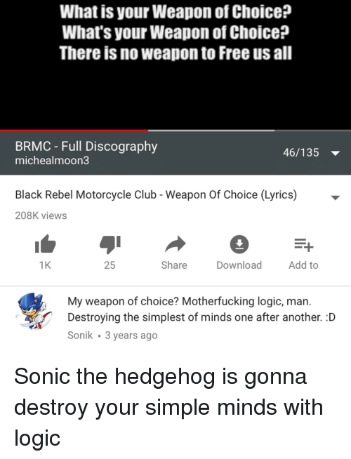 25 best memes about black rebel motorcycle club black rebel club logic and sonic the hedgehog what is your weapon of choice stopboris Image collections