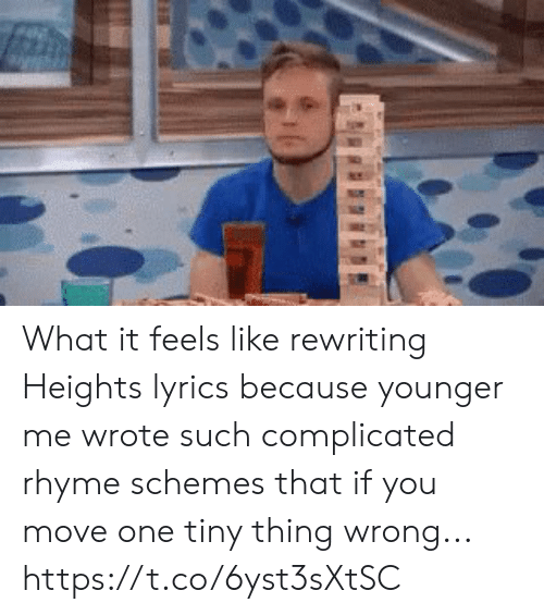 Memes, Lyrics, and 🤖: What it feels like rewriting Heights lyrics because younger me wrote such complicated rhyme schemes that if you move one tiny thing wrong... https://t.co/6yst3sXtSC
