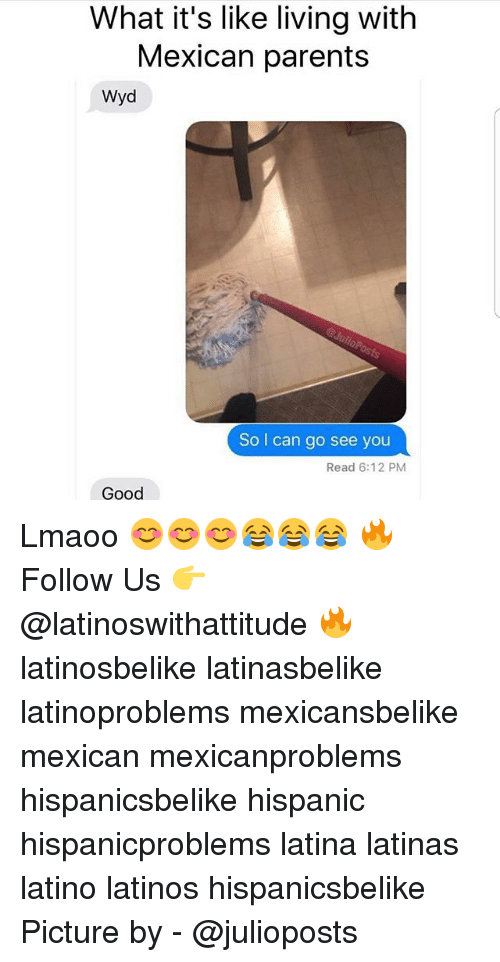 Latinos, Memes, and Parents: What it's like living with  Mexican parents  Wyd  So I can go see you  Read 6:12 PM  Good Lmaoo 😊😊😊😂😂😂 🔥 Follow Us 👉 @latinoswithattitude 🔥 latinosbelike latinasbelike latinoproblems mexicansbelike mexican mexicanproblems hispanicsbelike hispanic hispanicproblems latina latinas latino latinos hispanicsbelike Picture by - @julioposts