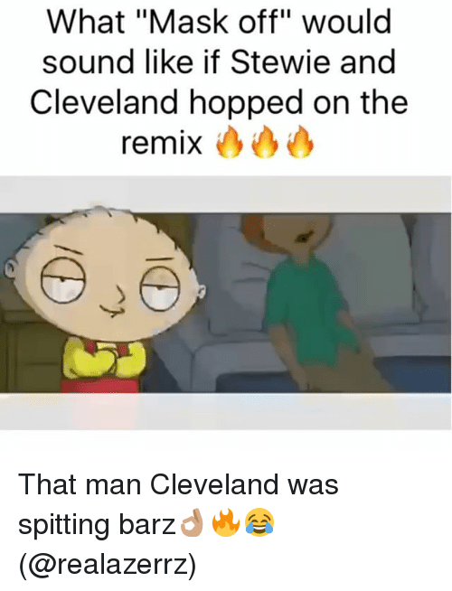 what mask off would sound like if stewie and cleveland 22794755 ✅ 25 best memes about stewie stewie memes