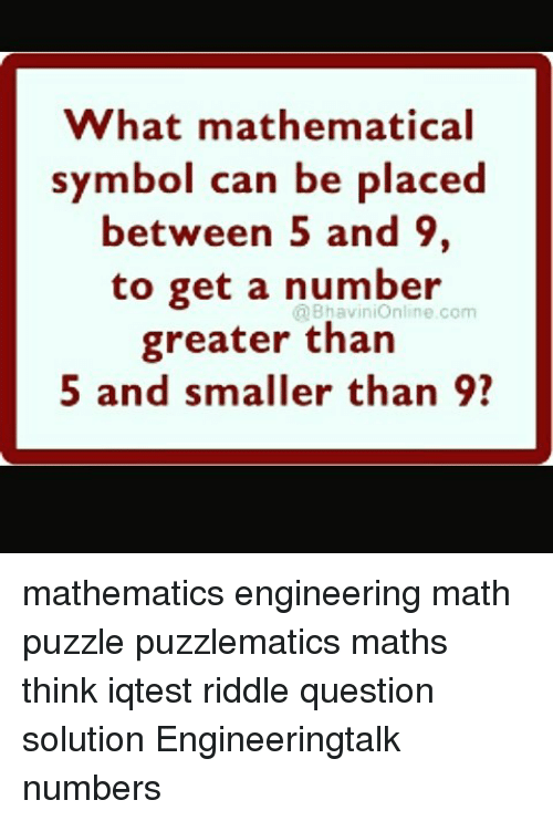 What Mathematical Symbol Can Be Placed Between 5 And 9 To Get A